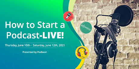 How to Start a Podcast - LIVE! tickets