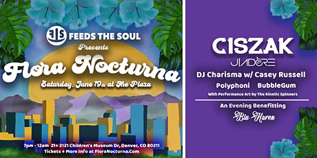 Flora Nocturna: Ft. Ciszak, J'Adore, DJ Charisma w/ Casey Russell, + More tickets