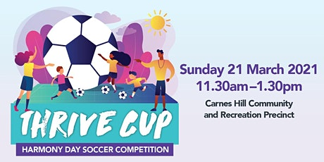 Thrive Cup: Harmony Day Soccer Competition tickets