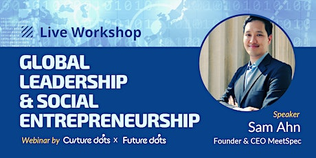 Global Leadership & Social Entrepreneurship Webinar for Teens & Family tickets