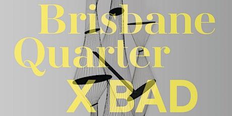 Brisbane Quarter X BAD - Meet the Artist tickets