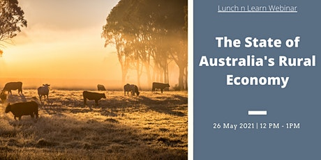 Lunch n Learn Webinar - The State of Australia's Rural Economy tickets