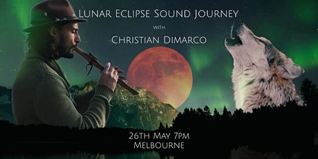 Lunar Eclipse Sound Journey w/ Christian Dimarco -26th May 2021 Melbourne tickets