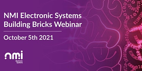 NMI Electronic Systems Building Bricks Webinar tickets
