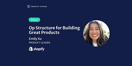 Webinar: Op Structure for Building Great Products by Shopify Product Leader tickets
