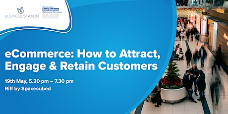 Ecommerce. How to Attract, Engage & Retain Customers - Perth [FW] tickets