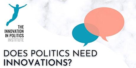 Does politics need innovations? tickets