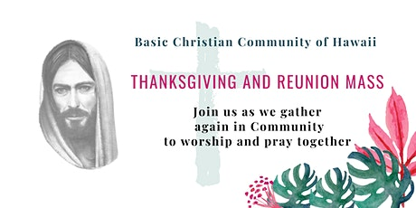 Basic Christian Community of Hawaii 2021 Reunion Mass on June 4, 2021 tickets