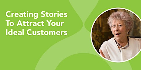 Creating Stories To Attract Your Ideal Customers tickets