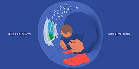 Isolation Inspiration: Alva Skog tickets