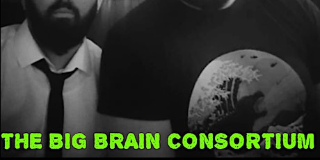 The Big Brain Consortium WIP Show tickets