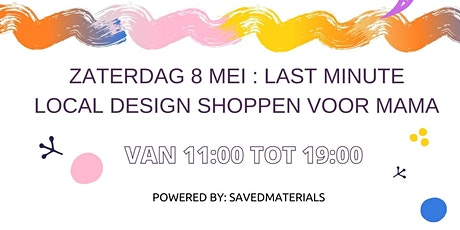 Last minute LOCAL design shoppen voor Mama tickets