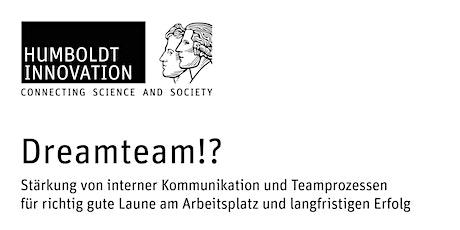 Dreamteam!?  - Stärkung von Kommunikation und Teamprozessen Tickets