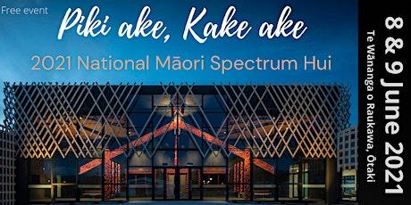 Piki ake, Kake ake. National Māori Spectrum Hui tickets
