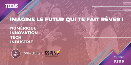 Scolaires -  Startup For Teens  - Paris Saclay / 100% digital Tickets