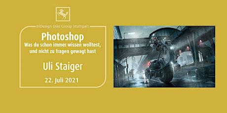 IDUGS #73 Uli Staiger - Photoshop Was du schon immer wissen wolltest Tickets