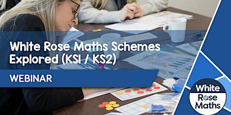 **WEBINAR** White Rose Maths Schemes Explored (KS1/KS2) 28.06.21 tickets