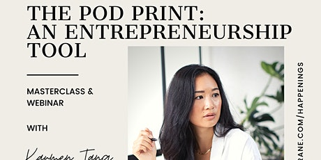 The Pod Print: An Entrepreneurship Tool @ TSURU tickets