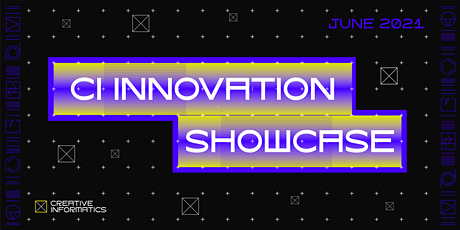 Creative Informatics Innovation Showcase 2021 tickets
