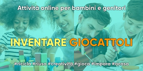 Inventare Giocattoli - attività online per bambini e genitori biglietti