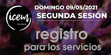 SEGUNDA SESIÓN · Servicio del domingo 9 de mayo [11:00h a 12:15h] entradas