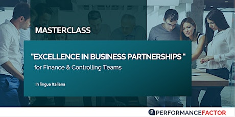 "MASTERCLASS   ""Excellence in  Business Partnerships "" for Finance Teams biglietti"