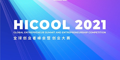Q&A – HICOOL 2021: Entrepreneurship Competition tickets