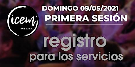 PRIMERA SESIÓN · Servicio del domingo 9 de mayo [9:30h a 10:30h] entradas