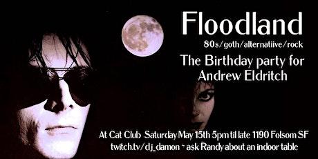 Floodland: Happy Birthday Andrew Eldritch tickets