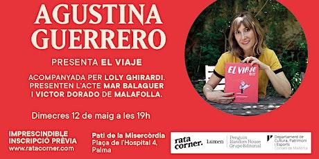 Agustina Guerrero presenta 'El viaje' entradas
