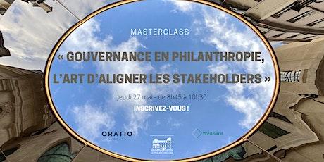 "Masterclass ""Gouvernance en philanthropie, l'art d'aligner les stakeholders billets"