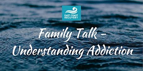 Family Talk - Understanding  Addiction tickets