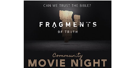 Free Movie, Fragments of Truth: Can We Trust the Bible tickets