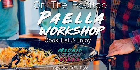 Paella Workshop on the ROOFTOP! / Prepara una Paella! entradas