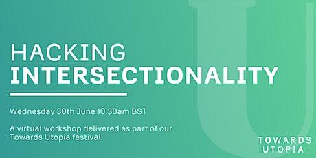 Hacking Intersectionality  - Towards Utopia Virtual Festival Tickets