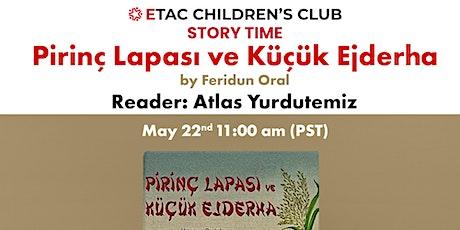 ETACUSA Children's Club - Story Time presents Pirinç Lapası & Küçük Ejderha tickets