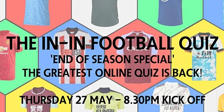 The In-In Football Quiz - End of Season Special tickets