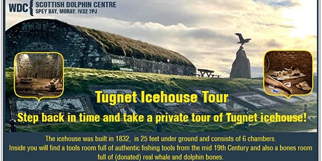 WDC Scottish Dolphin Centre - Private Tugnet Icehouse Tour tickets