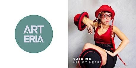 GAIA MA - HIT MY HEART biglietti