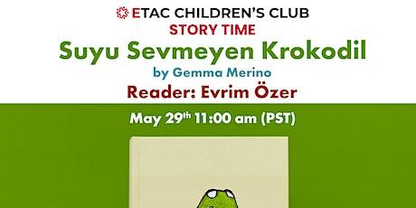 ETACUSA Children's Club - Story Time presents Suyu Sevmeyen Krokodil tickets