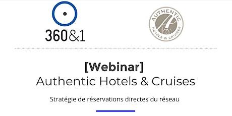 [Webinaire] Authentic Hotels & Cruises  et 360&1 billets