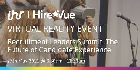 Recruitment Leaders Summit: The Future of Candidate Experience tickets
