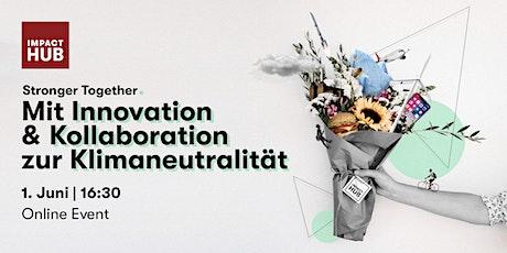 Stronger Together: Mit Innovation und Kollaboration zur Klimaneutralität Tickets