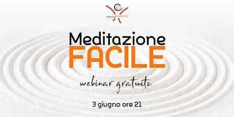 MEDITAZIONE FACILE - WEBINAR GRATUITO biglietti