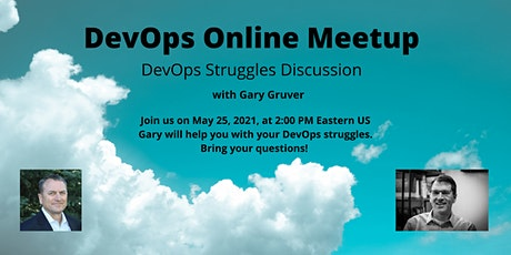 DevOps Online Meetup - DevOps Struggles Discussion with Gary Gruver tickets