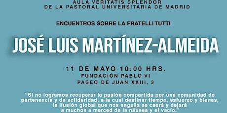 Encuentros sobre la Fratelli Tutti - José Luis Martínez-Almeida entradas
