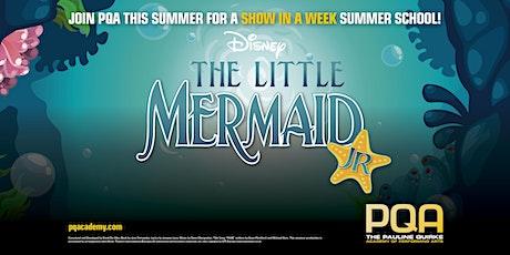 PQA SCARBOROUGH SUMMER SCHOOL Show in a Week: LITTLE MERMAID JR tickets