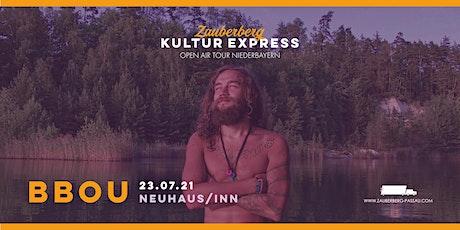 BBou • Neuhaus am Inn • Zauberberg Kultur Express Tickets