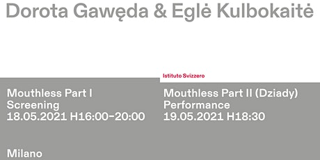 Performance 'Mouthless Part II (Dziady)': Dorota Gawęda & Eglė Kulbokaitė biglietti
