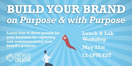 Lunch & Lab: Build Your Brand on Purpose and With Purpose! entradas